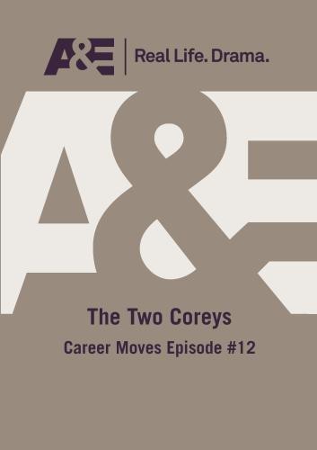 A&E -- The Two Coreys: Career Moves Episode #12 Dvd