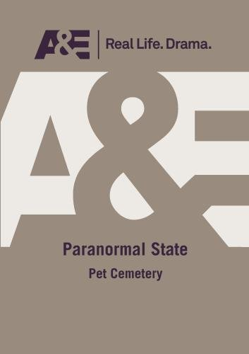 A&E -- Paranormal State: Pet Cemetery