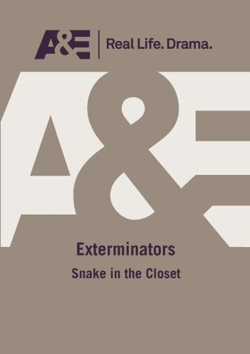 A&E -- Exterminators: Snakes In The Closet
