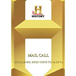 History  --  Mail Call:  Episode #52: Bren Guns To 1st Rpvs