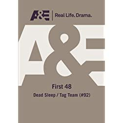 A&E -- First 48: Dead Sleep/ Tag Team (#92)