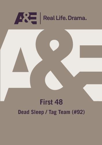 A&E -- First 48: Dead Sleep/ Tag Team (#92)