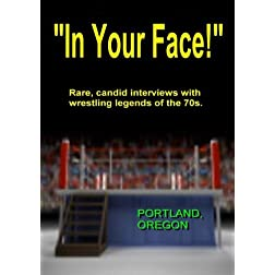 &quot;IN YOUR FACE!&quot;, 1970s Wrestling, Portland Oregon