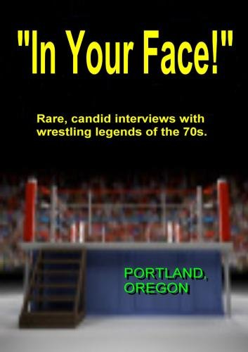 """IN YOUR FACE!"", 1970s Wrestling, Portland Oregon"