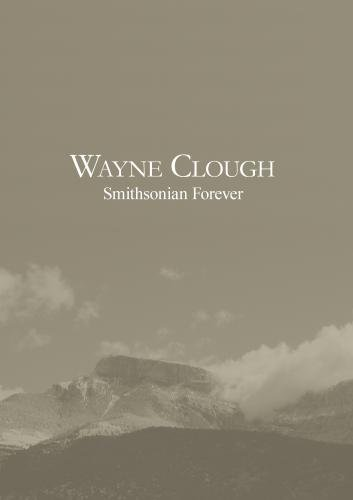 Wayne Clough: Smithsonian Forever