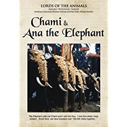 Lords of the Animals: Chami & Ana the Elephant (Home Use)