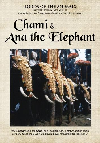 Lords of the Animals: Chami & Ana the Elephant (K-12/Public Library/Community Group)