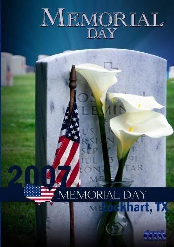 2007 Memorial Day Ceremony (Lockhart, TX)