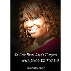 Living Your Life's Purpose with Jackee Turks