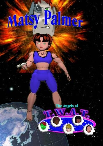 Matsy Palmer: Angels of T.W.A.T.