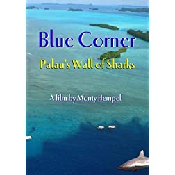 Blue Corner:  Palau's Wall of Sharks