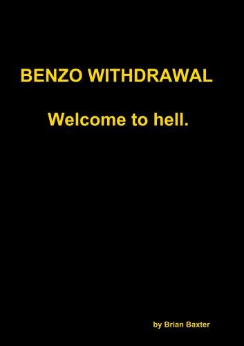 Benzo Withdrawal Welcome To Hell