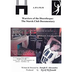 Warriors of the Discotheque: The Starck Club Documentary