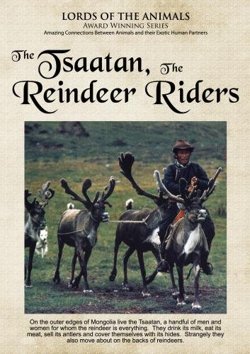 Lords of the Animals: The Tsaatan, The Reindeer Riders (College/Institutional Use)
