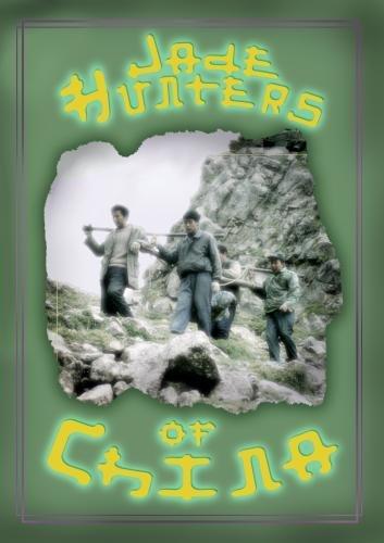 Jade Hunters of China (home use)