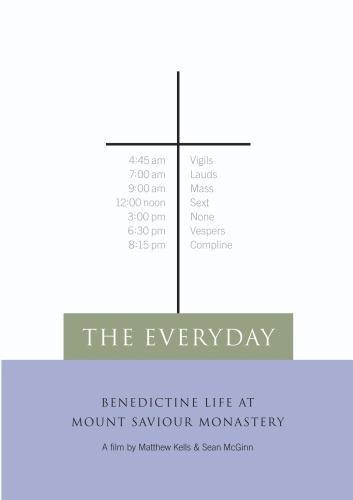 The Everyday: Benedictine Life at Mount Saviour Monastery (Institutional Use)