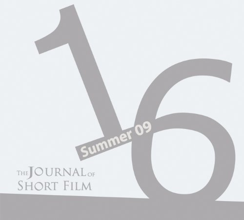 The Journal of Short Film, Volume 16 (Summer 2009)