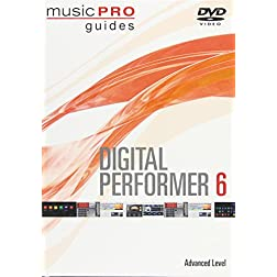 Digital Performer 6 (Advanced Level Music Pro Guides Series)
