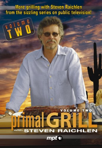 Primal Grill with Steven Raichlen, Volume Two
