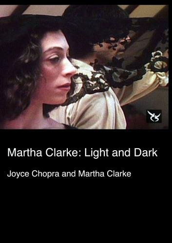 Martha Clarke: Light and Dark (Institutional Use)