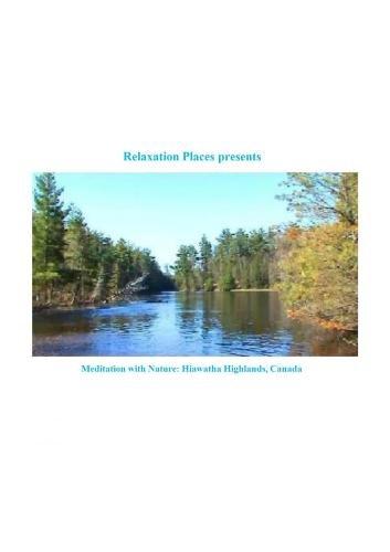Meditation with Nature: Hiawatha Highlands, Canada