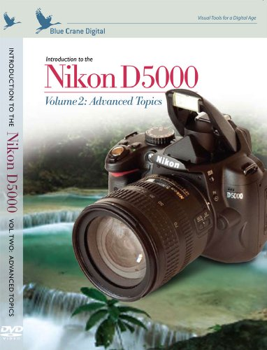 Introduction to the Nikon D5000, Vol. 2: Advanced Topics