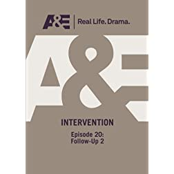 A&E  --  Intervention:  Episode 20: Follow-Up 2