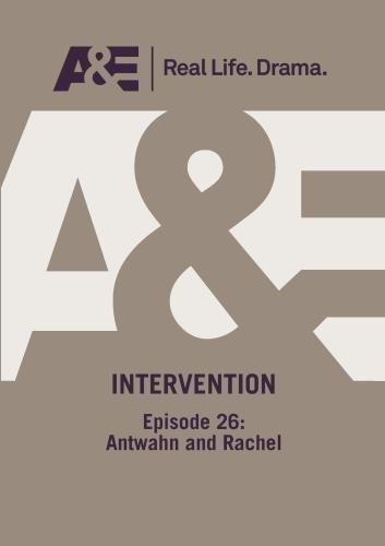 A&E  --  Intervention:  Episode 26: Antwahn And Rachel Follow-Up