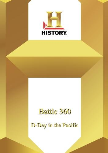 History -- Battle 360: D-Day In The Pacific