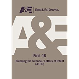 A&E -- First 48: Breaking The Silence/ Letters Of Intent (#106)