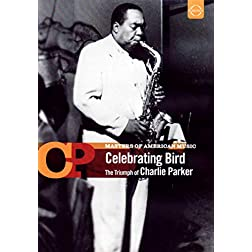 Masters of American Music, Vol. 1: Celebrating Bird - The Triumph of Charlie Parker