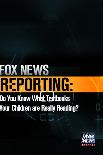 FOX NEWS REPORTING: Do You Know What Textbooks Your Children are Really Reading?