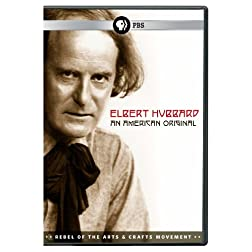 Elbert Hubbard: An American Original