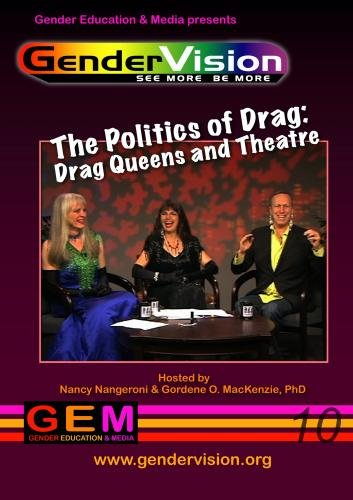 GenderVision: The Politics of Drag: Drag Queens & Theatre