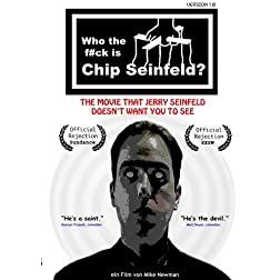 Who the f#ck is Chip Seinfeld?