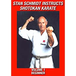 Stan Schmidt Instructs Shotokan Karate Volume 1: Beginner