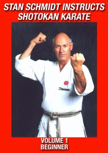 Stan Schmidt Instructs Shotokan Karate Volume 1: Beginner