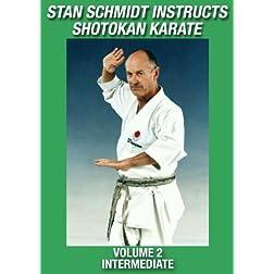 Stan Schmidt Instructs Shotokan Karate Volume 2: Intermediate
