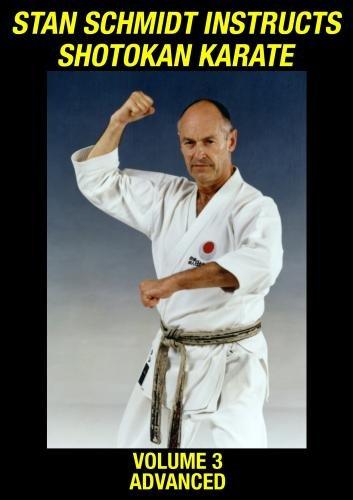 Stan Schmidt Instructs Shotokan Karate Volume 3: Advanced