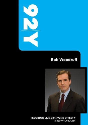 92Y - Bob Woodruff (October 21, 2007)