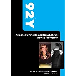 92Y - Arianna Huffington and Nora Ephron: Advice for Women (September 26, 2006)