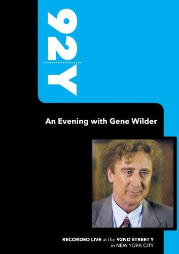 92Y - An Evening with Gene Wilder (March 25, 2007)