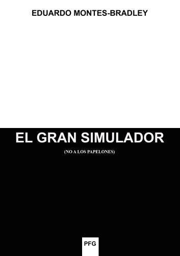 El Gran Simulador / No a los papelones