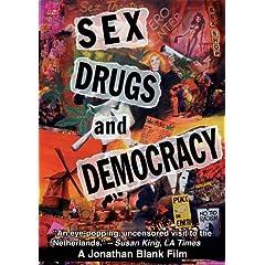 Sex, Drugs & Democracy