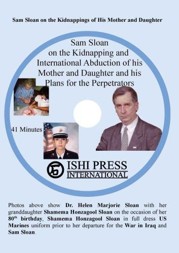 Sam Sloan on the Kidnapping of his Daughter