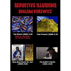 Seductive Illusions: Hot Stains, Past Present, Slow Boat Meets Mr. Earl, The Rabbi in Berlin