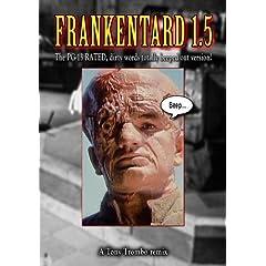 Tony Trombo's: FRANKENTARD 1.5! (Rated PG-13)