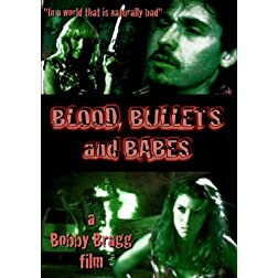 BLOOD, BULLETS and BABES