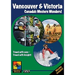 Vancouver & Victoria: Canada's Western Wonders (Great City Guides Travel Series)