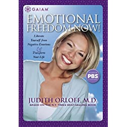 Judith Orloff, M.D.: Emotional Freedom Now!